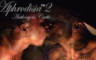 Aphrodisia 2: Curtis vs. Anthony