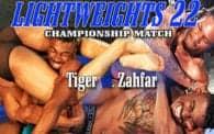 Lightweights 22: Tiger vs. Zahfar
