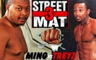 Street vs. Mat 3: Ming vs. Treyz