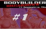 Bodybuilder Breakdown 1: Assassin vs. Titus