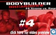 Bodybuilder Breakdown 4: Rage vs. Xtreme