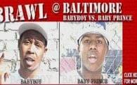 Brawl 1: Babyboy vs. Baby Prince