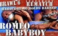 Brawl 6: Babyboy vs. Romeo
