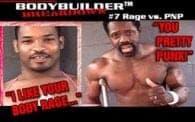 Bodybuilder Breakdown 7: Rage vs. PNP