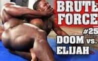 Brute Force 25: Doom vs. Elijah