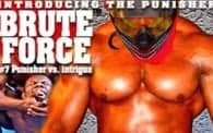 Brute Force 7: Punisher vs. Intrigue