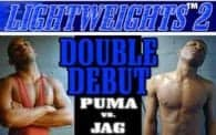 Lightweights 2: Puma vs. Jag