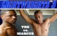 Lightweights 3: Tre vs. Marcus