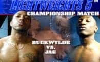 Lightweights 5: Buckwylde vs. Jag
