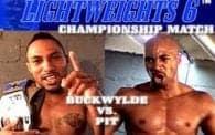 Lightweights 6: Buckwylde vs. Pit