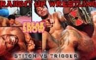Straight Up Wrestling 10: Stitch vs. Trigger