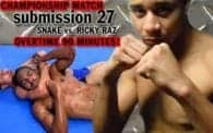 Submission 27: Snake vs. Ricky Raz