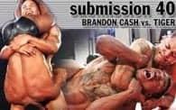 Submission 40: Brandon Cash vs. Tiger