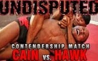 Undisputed 16: Cain vs. Hawk