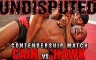 Undisputed 16: Cain vs. Hawk