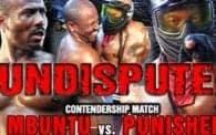 Undisputed 21: Mbuntu vs. Punisher
