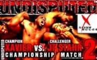 Undisputed 12: Xavier vs. JT Stahr REMATCH