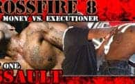 Crossfire 8 Part One: Cash Money vs. Executioner