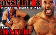 Crossfire 8 Part Two: Cash Money vs. Executioner