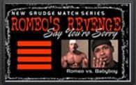 Grudge Match: Romeo's Revenge