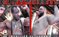 Heavyweights 7: Achilles vs. Cubano