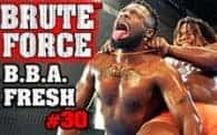 Brute Force 30: Big Black Attack vs. Kidd Fresh