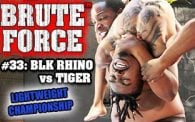 Brute Force 33: Blk Rhino vs. Tiger