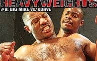 Heavyweights 9: Big Mike vs. Kurve