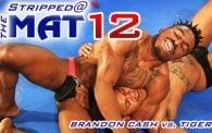 Stripped at the Mat 12: Brandon Cash vs. Tiger