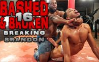 Bashed & Broken 16: Breaking Brandon