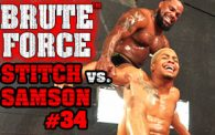 Brute Force 34: Samson vs. Stitch