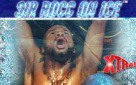 Xtra! 53: Sir Rocc on Ice