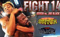 FIGHT 14: Joe Black vs. Stitch REMATCH