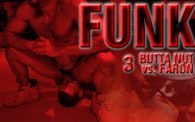 FUNK 3: Butta Nut vs. Faron