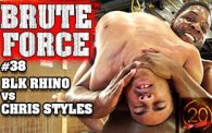 Brute Force 38: Blk Rhino vs. Chris Styles