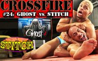 Crossfire 24: Ghost vs. Stitch